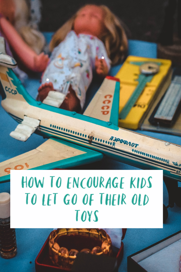 How to encourage kids to let go of their old toys
